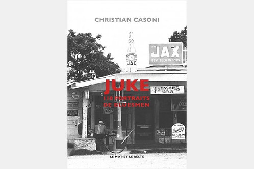 Christian CASONI - Juke, 110 portraits de bluesmen