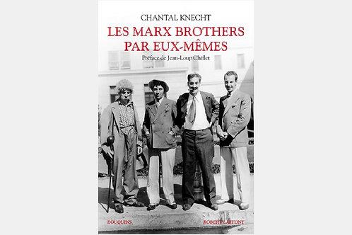 Chantal KNECHT - Les Marx Brothers par eux-mêmes
