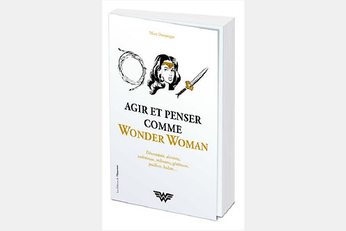 Marie DAMPOIGNE - Agir et penser comme Wonder Woman