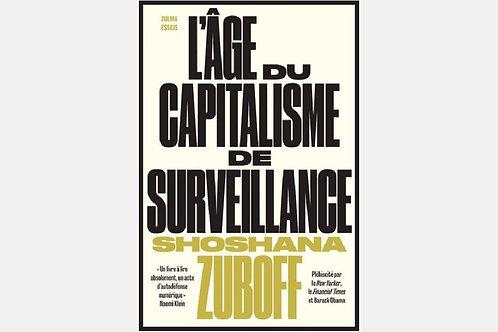 Shoshana ZUBOFF - L'âge du capitalisme de surveillance