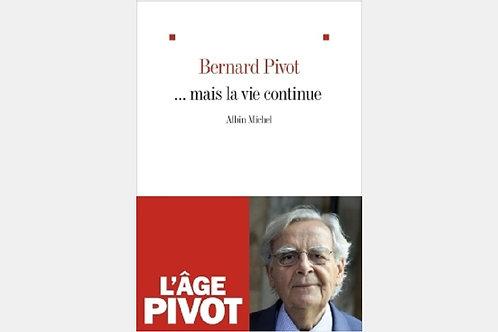 Bernard PIVOT - ... mais la vie continue