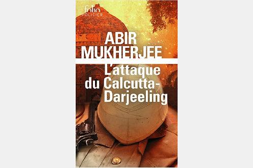 Abir MUKHERJEE - L'attaque du Calcutta-Darjeeling