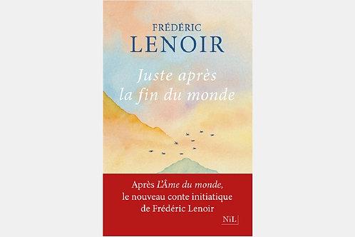 Frédéric LENOIR - Juste après la fin du monde