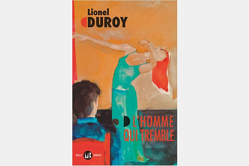 Lionel DUROY - L'homme qui tremble