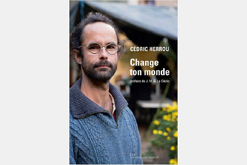 Cédric HERROU - Change ton monde