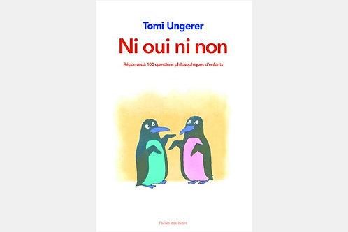 Tomi UNGERER - Ni oui ni non