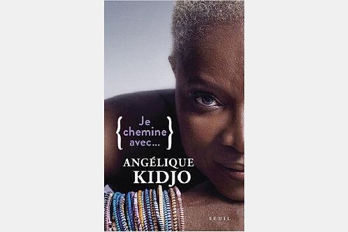 Angélique KIDJO - Je chemine avec...