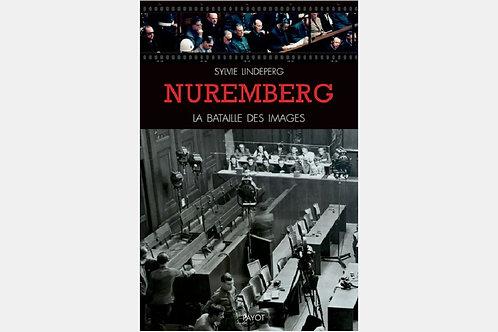 Sylvie LINDEPERG - Nuremberg, la bataille des images