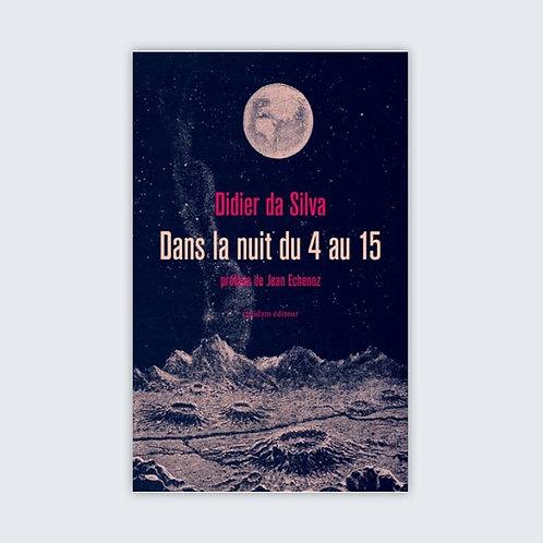 Didier DA SILVA - Dans la nuit du 4 au 15