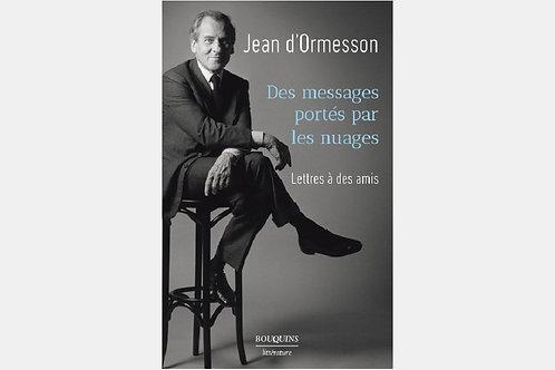 Jean d'Ormesson - Des messages portés par les nuages