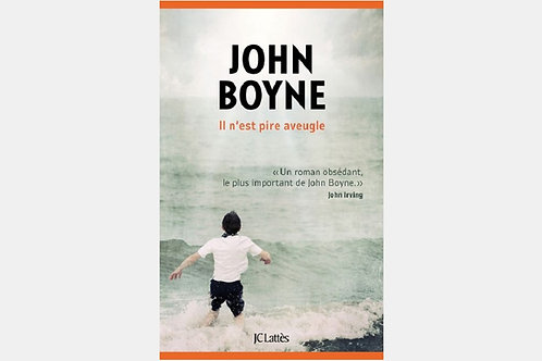 John BOYNE - Il n'est pire aveugle