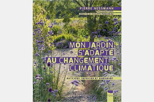 Pierre NESSMANN - Mon jardin s'adapte au changement climatique