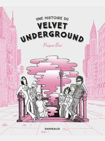 Prosperi BURI - Une histoire du velvet underground