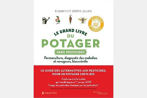 Elisabeth et Jérôme JULLIEN - Le grand livre du potager sans pesticides