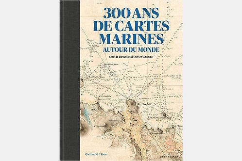 Olivier CHAPUIS - 300 ans de cartes marines