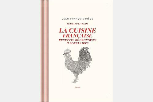 Jean-François PIEGE - Le grand livre de la cuisine française