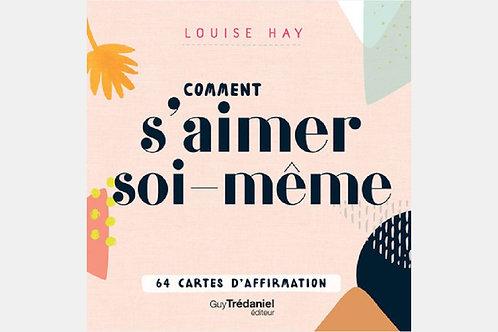 Louise HAY - Comment s'aimer soi-même