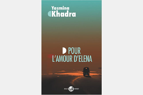 Yasmina KHADRA - Pour l'amour d'Elena