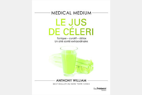 Anthony WILLIAM - Medical medium Le jus de céleri
