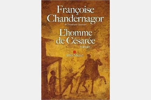 Françoise CHANDERNAGOR - L'homme de Césarée