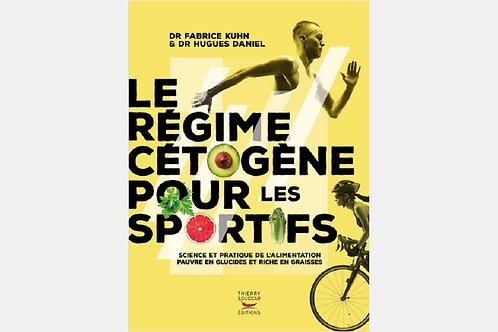 Dr Fabrice KUHN & Dr Hugues DANIEL - Le régime cétogène pour les sportifs