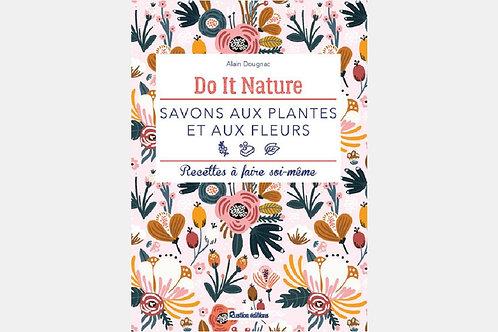 Alain DOUGNAC - Savons aux plantes et aux fleurs