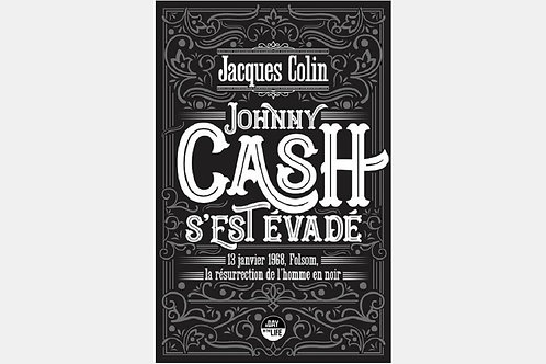 Jacques COLIN - Johnny Cash s'est évadé
