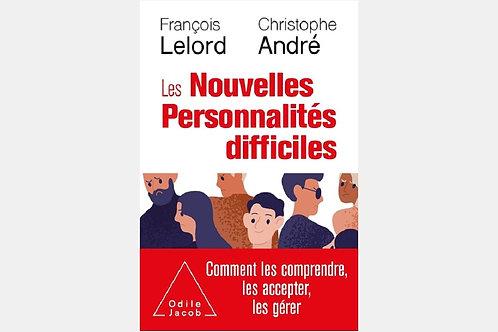 François LELORD & Christophe ANDRE - Les nouvelles personnalités difficiles