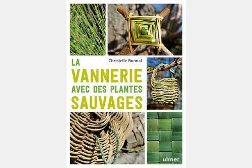 Christelle BONNAL - La vannerie avec des plantes sauvages