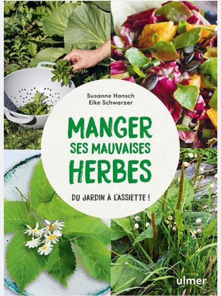 Susanne HANSCH & Elke SSHWARZER 6 Manger ses mauvaises herbes