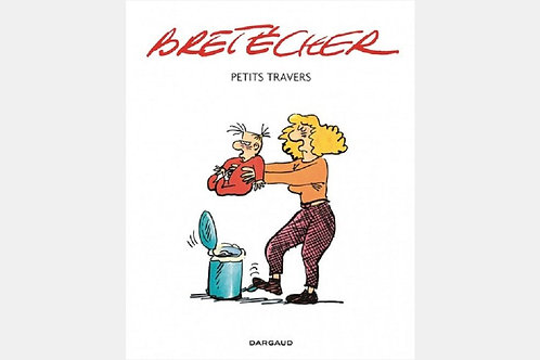 Claire BRETECHER - Petits travers