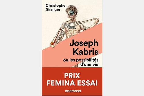 Christophe GRANGER - Joseph Kabris, ou les possibilités d'une vie