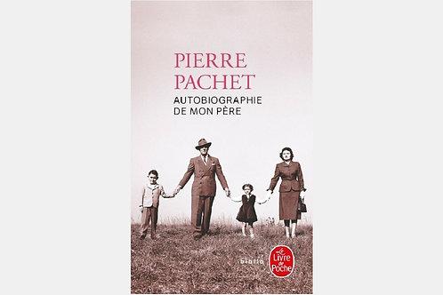 Pierre PACHET - Autobiographie de mon père