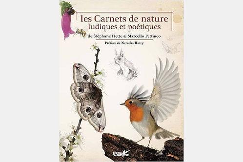 Stéphane HETTE, Marcello PETTINEO - Les carnets de nature ludiques et poétiques