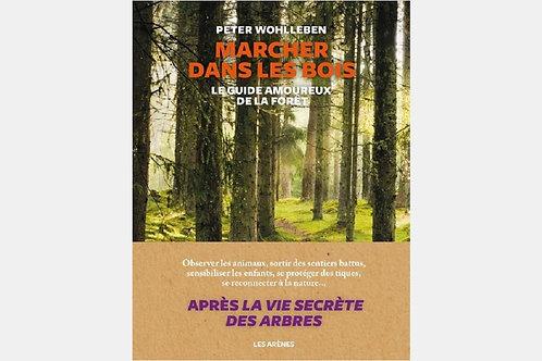 Peter WOHLLEBEN - Marcher dans les bois