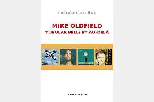 Frédéric DELÂGE - Mike Oldfield   Tubular bells et au-delà