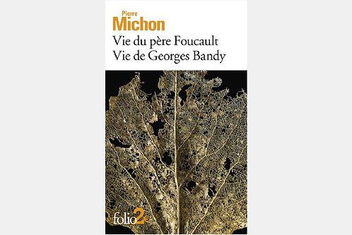 Pierre MICHON - Vie dupère Foucault | Vie de Georges Bandy