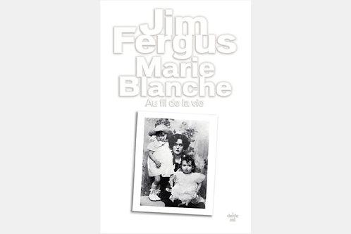 Jim FERGUS - Marie Blanche - Au fil de la vie