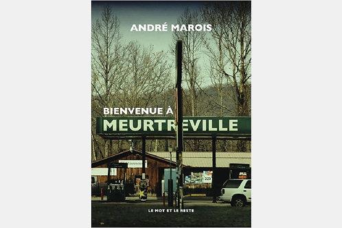 André MAROIS - Bienvenue à Meurtreville