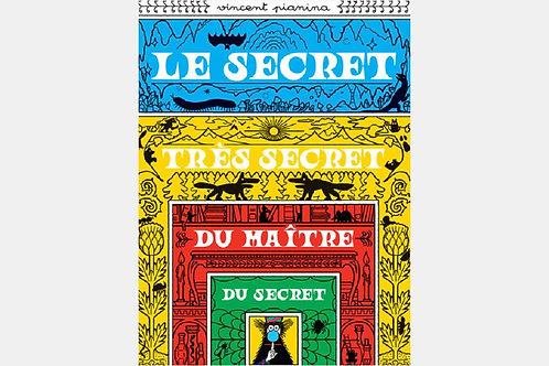 Vincent PIANINA - Le secret très secret du maître du secret