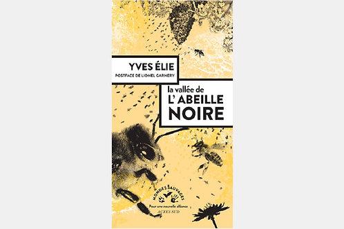 Yves ELIE - La vallée de l'abeille noire