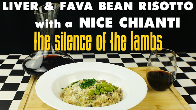 LIVER & FAVA BEAN RISOTTO with a NICE CHIANTI from THE SILENCE OF THE LAMBS (1991)