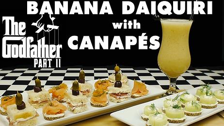 BANANA DAIQUIRI with CANAPÉS