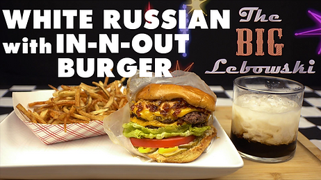 WHITE RUSSIAN with IN-N-OUT BURGER from THE BIG LEBOWSKI