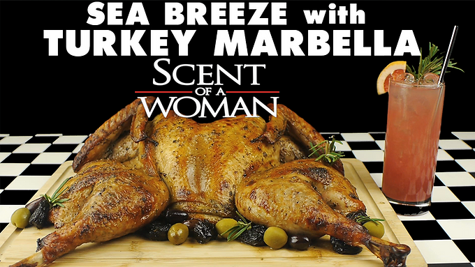 SEA BREEZE with TURKEY MARBELLA from SCENT OF A WOMAN (1992)