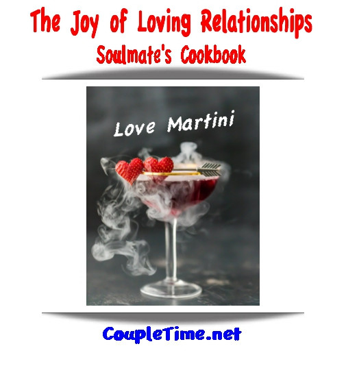 The Joy of Loving Relationships Soulmate's Cookbook: Love Martini