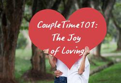CoupleTime 101: The Joy of Loving