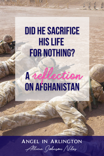 Did He Sacrifice His Life for Nothing:   A Reflection on Afghanistan
