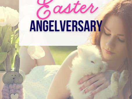 An Easter Angelversary