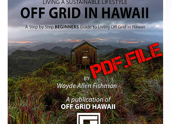 OFF GRID IN HAWAII Ebook  (PDF File compatible with most mobile devices)